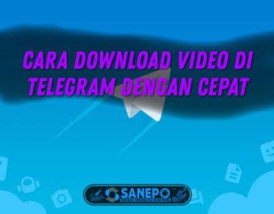 Cara Download Video Di Telegram Agar Cepat di Android