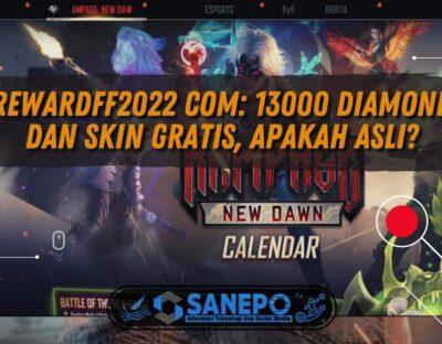 Rewardff2022 com: 13000 Diamond dan Skin Gratis, Apakah Asli?