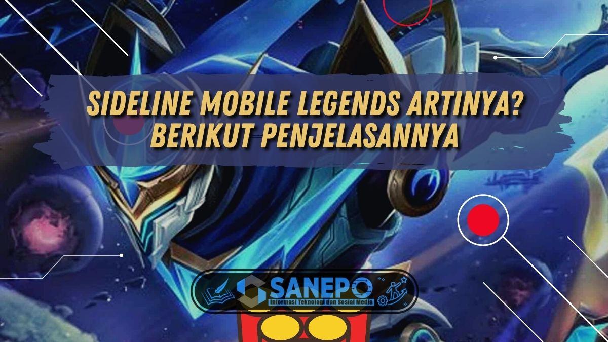 Sideline Mobile Legends Artinya? Berikut Penjelasannya