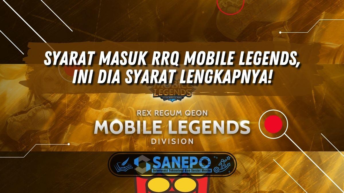 Syarat Masuk RRQ Mobile Legends, Ini Dia Syarat Lengkapnya!