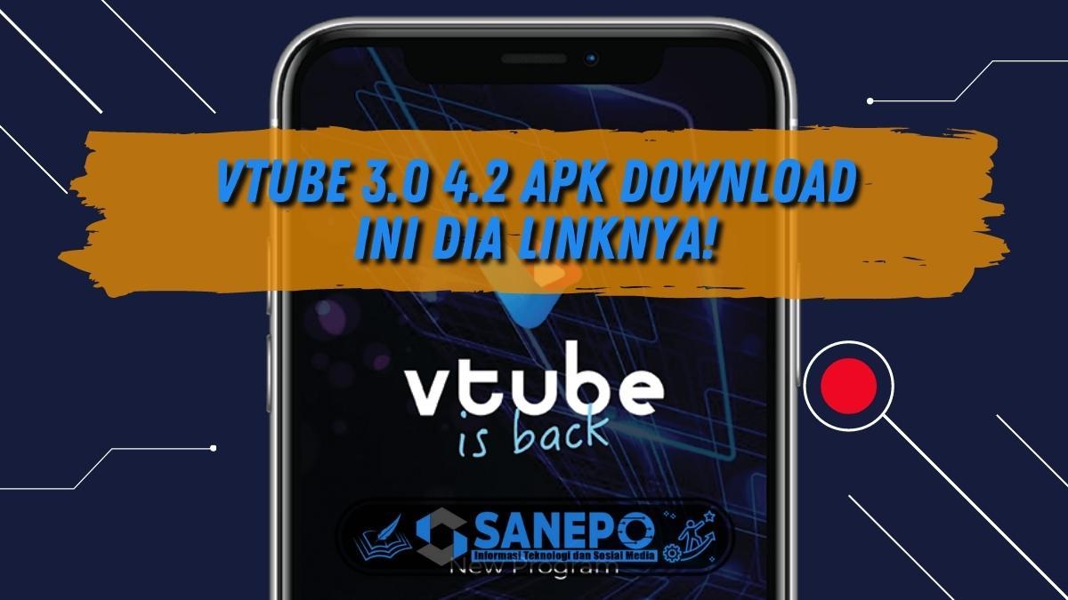 VTube 3.0 4.2 Apk Download, Ini Dia Linknya!