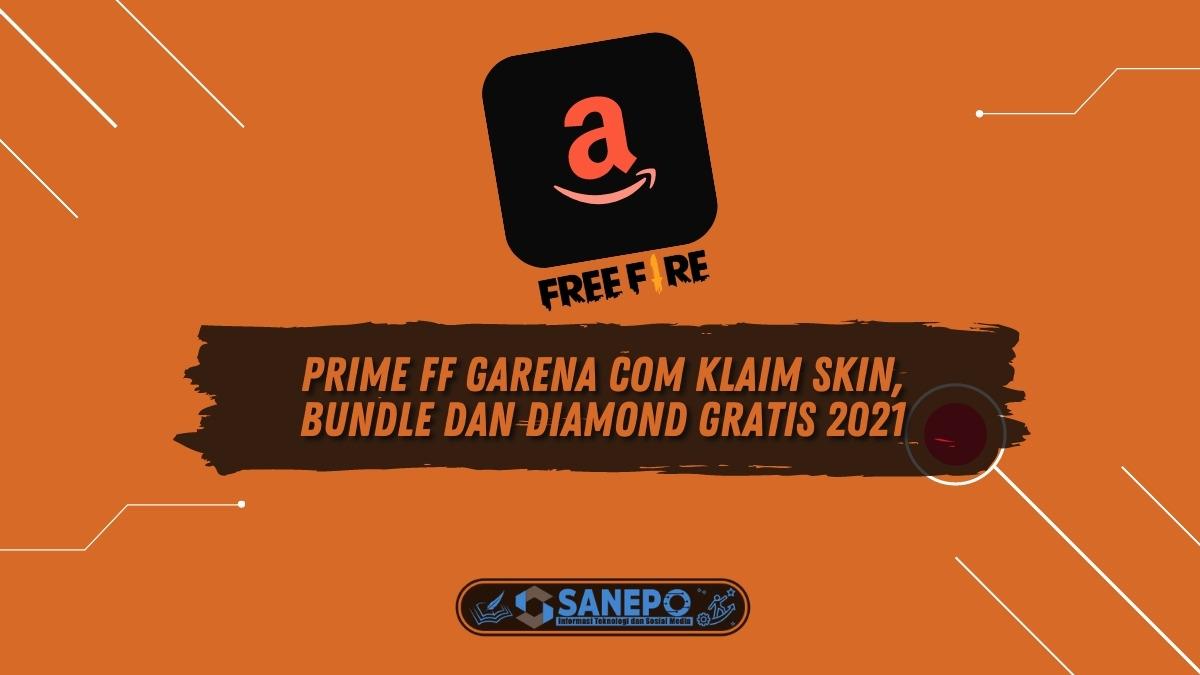 Prime FF Garena Com Klaim Skin, Bundle dan Diamond Gratis 2021
