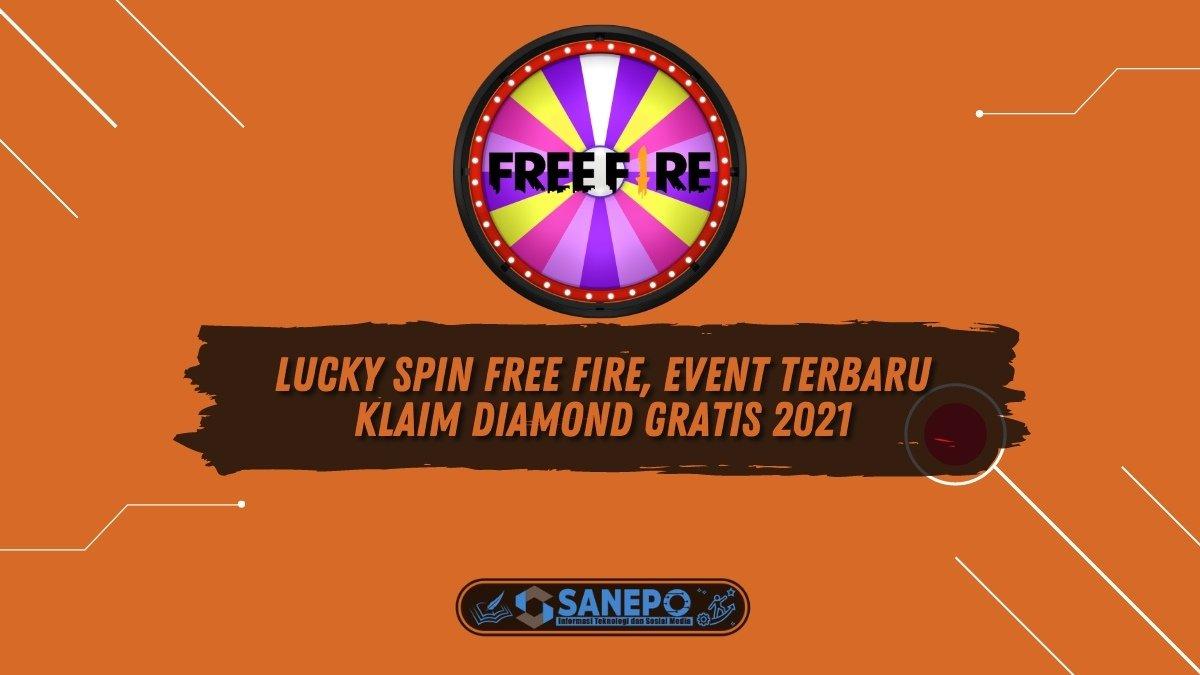 Lucky Spin Free Fire, Event Terbaru Klaim Diamond Gratis 2021