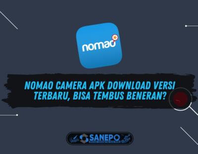 Nomao Camera Apk Download Versi Terbaru, Bisa Tembus Beneran?