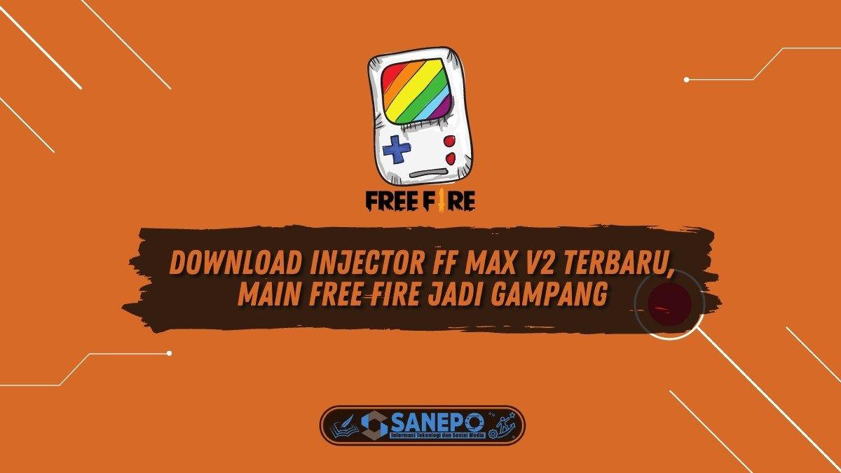 Download Injector FF Max V2 Terbaru, Main Free Fire Jadi Gampang