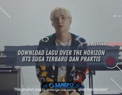 Download Lagu Over The Horizon BTS Suga Terbaru dan Praktis