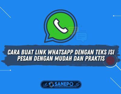 Cara Buat Link WhatsApp dengan Teks Isi Pesan dengan Mudah dan Praktis