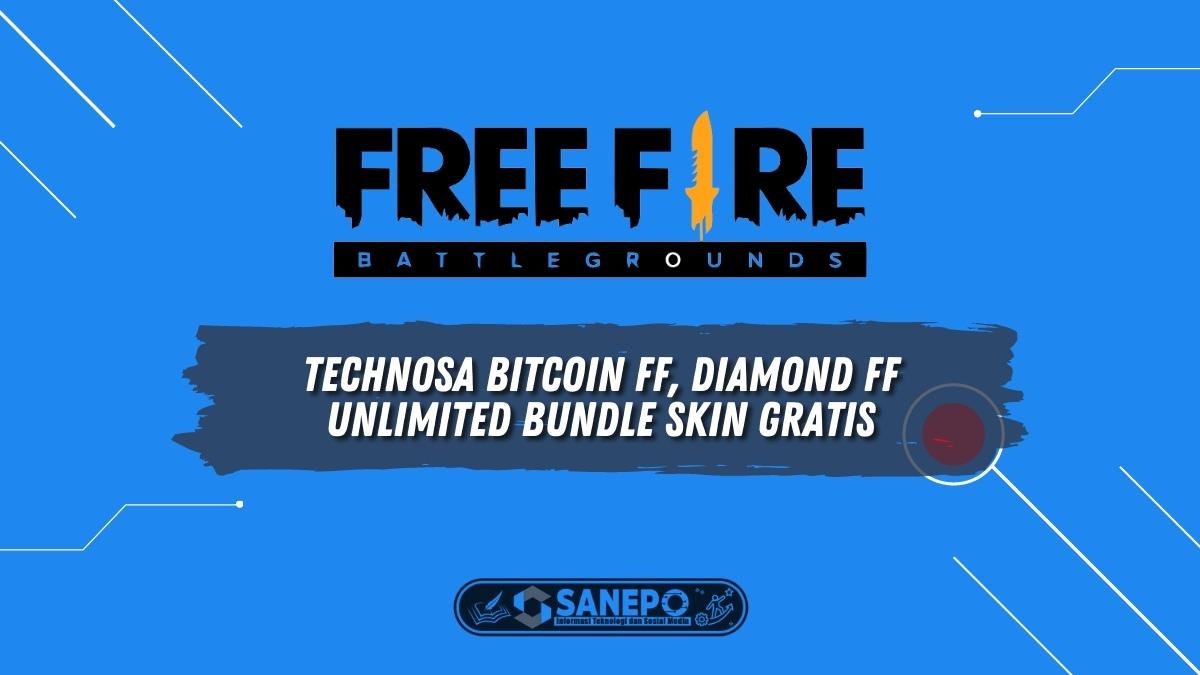 Technosa Bitcoin FF, Diamond FF Unlimited Bundle Skin Gratis, Benarkah Begitu?