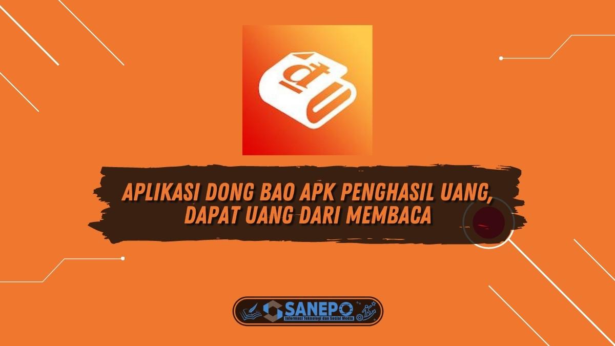 Aplikasi Dong Bao Apk Penghasil Uang, Dapat Uang dari Membaca