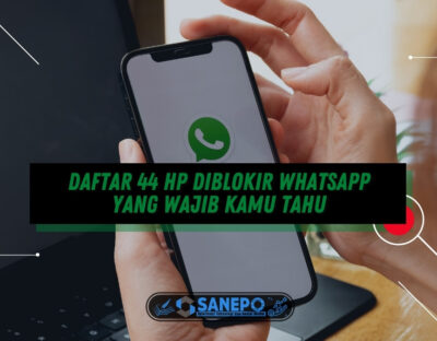 Daftar 44 HP Diblokir WhatsApp yang Wajib Kamu Tahu, Ini Dia Daftarnya!