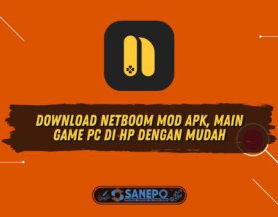Download Netboom Mod Apk, Main Game PC di HP dengan Mudah