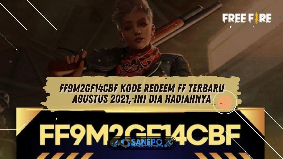 FF9M2GF14CBF Kode Redeem FF Terbaru Agustus 2021, Ini Dia Hadiahnya