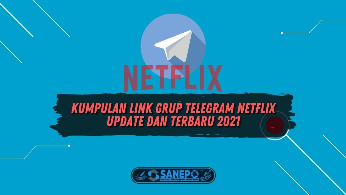 Kumpulan Link Grup Telegram Netflix Update dan Terbaru 2021