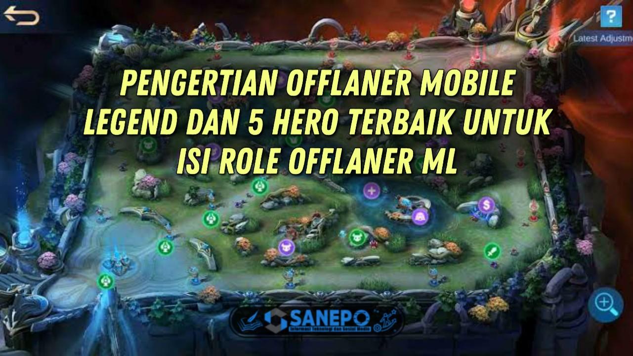 Arti Offlaner Mobile Legends, 5 Hero Yang Cocok Jadi Offlaner 2021