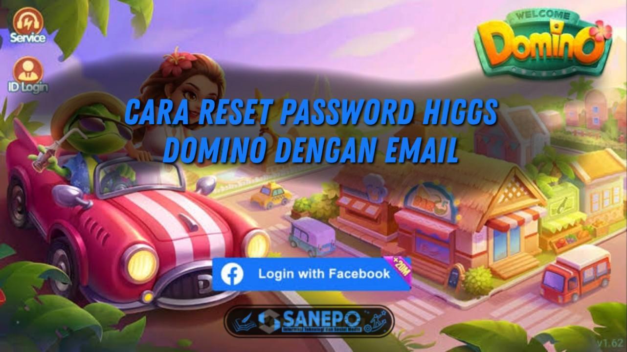 Cara Reset Password Higgs Domino Dengan Email, Gampang Banget