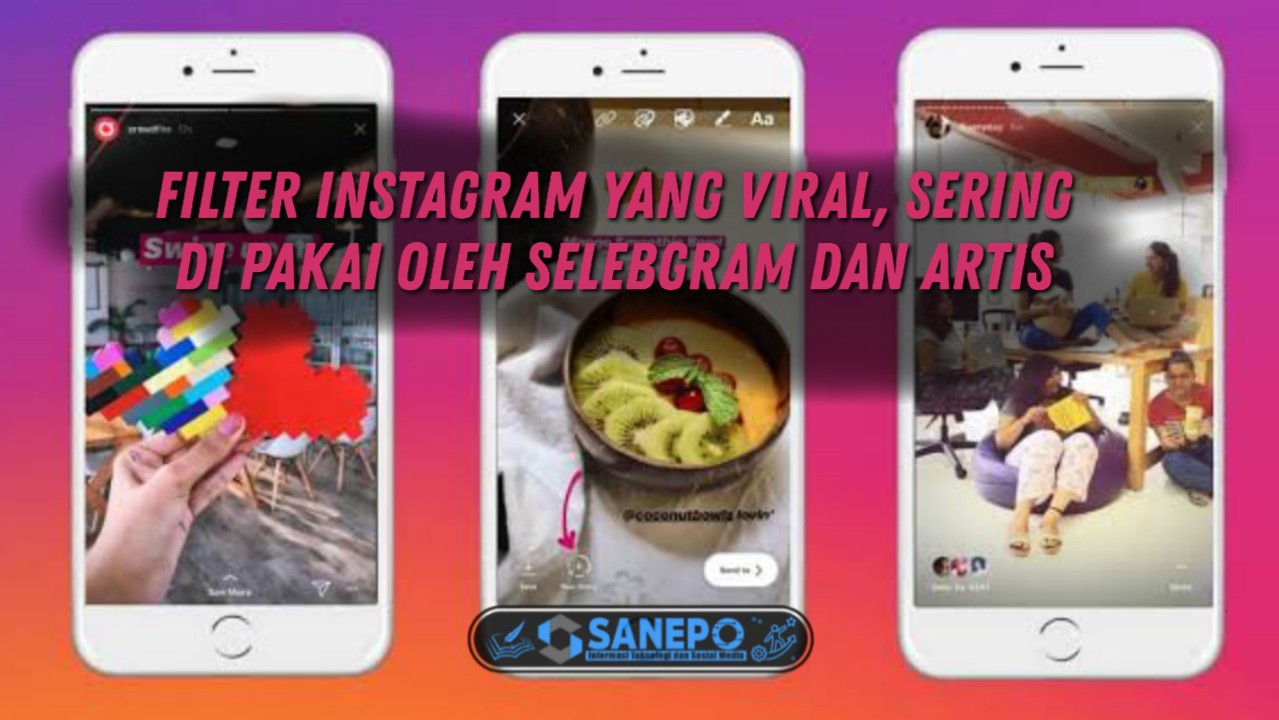 Nama Filter Instagram Yang Sering Di Pakai Selebgram Maupun Artis Terkenal
