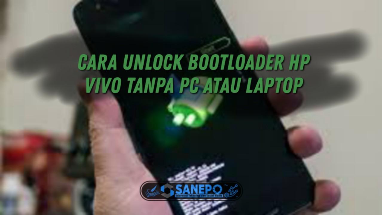 Cara Unlock Bootloader Vivo Tanpa Pc Dijamin Work 100% 2021