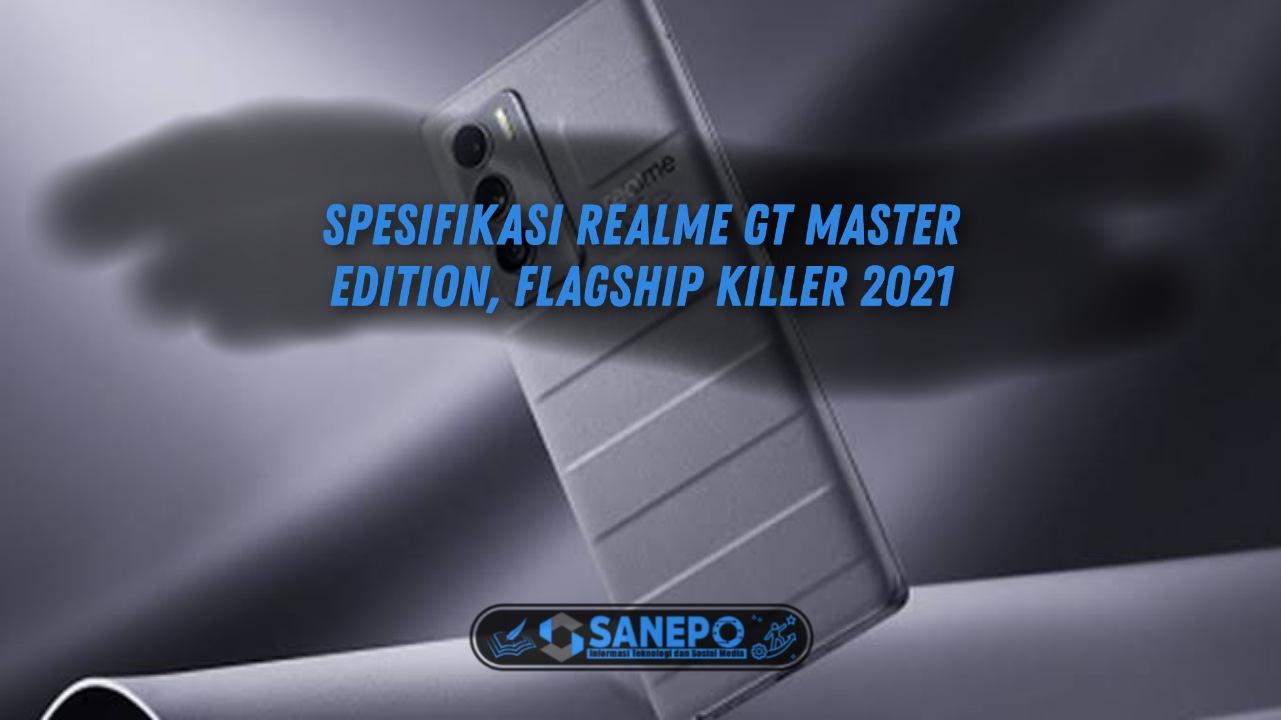 Spesifikasi Realme GT Master Edition, Flagship Killer 2021 2021