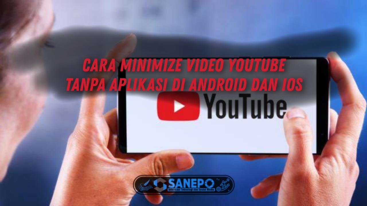 Cara Minimize Youtube Tanpa Aplikasi Android Dan IOS 2021