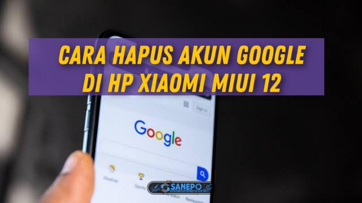 Cara Menghapus Akun Google Di Hp Xiaomi Miui 12 Dan Semua Tipe