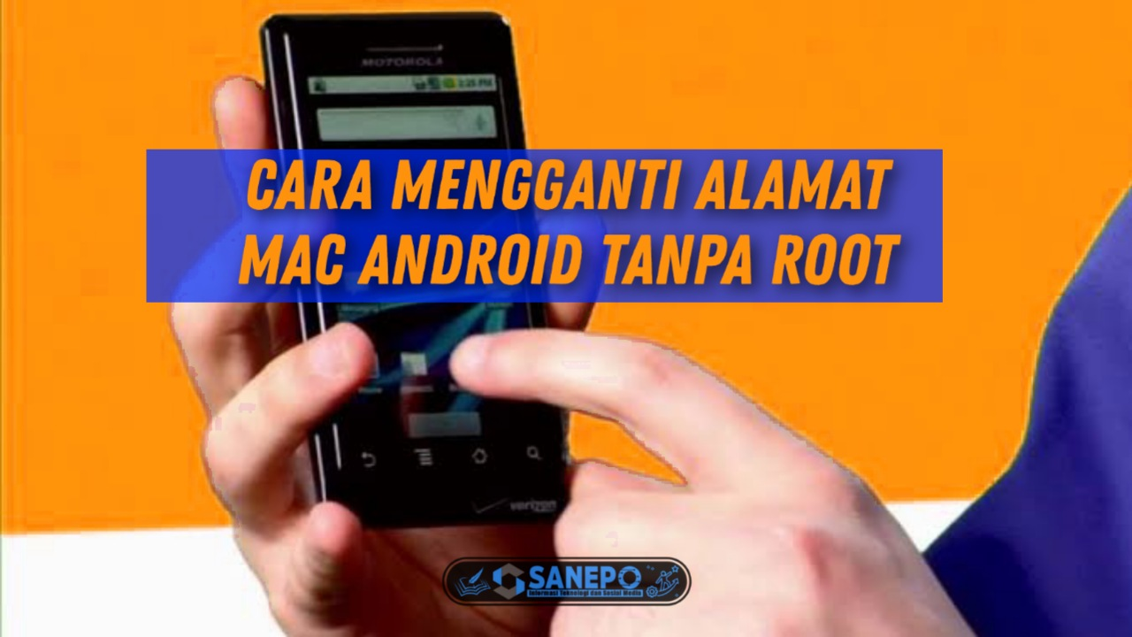 Cara Mengganti Mac Address Android Tanpa Root Dengan Mudah 100% Work