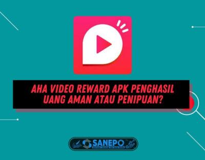 Aha Video Reward Apk Penghasil Uang Aman atau Penipuan?