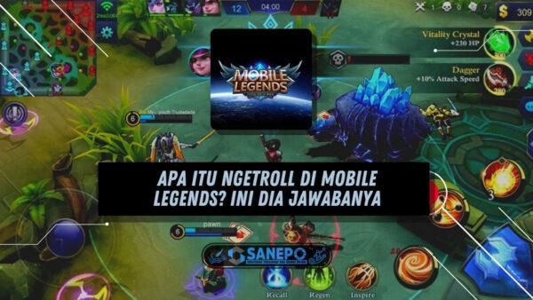 Apa Itu Ngetroll Di Mobile Legends? Ini Dia Jawabanya