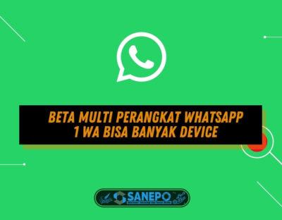 Beta Multi Perangkat WhatsApp, 1 WA Bisa Banyak Device