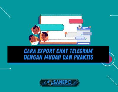 Cara Export Chat Telegram dengan Mudah dan Praktis