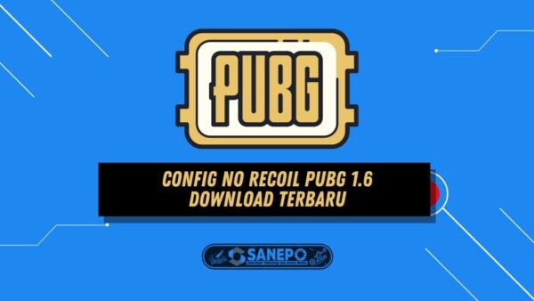 Config No Recoil PUBG 1.6 Download Terbaru