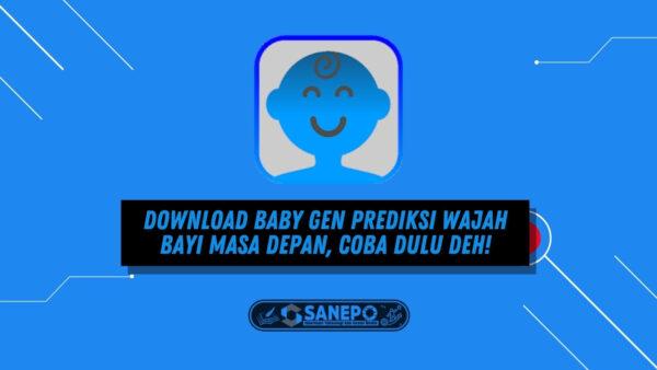 Download Baby Gen Prediksi Wajah Bayi Masa Depan, Coba Dulu Deh!