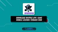 Download M4PH4X Apk: Game Mobile Legends Terbaru Mod