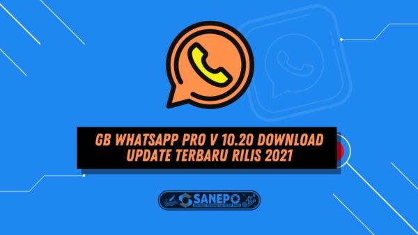 GB WhatsApp Pro v 10.20 Download Update Terbaru Rilis 2021