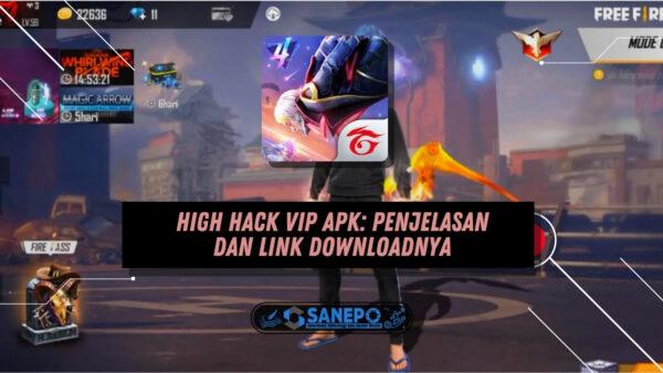 High Hack VIP Apk Penjelasan dan Link Downloadnya