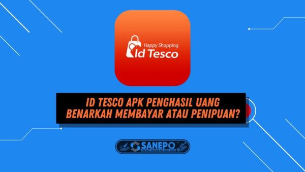ID Tesco Apk Penghasil Uang Benarkah Membayar atau Penipuan?