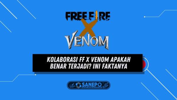 Kolaborasi FF x Venom Apakah Benar Terjadi? Ini Faktanya