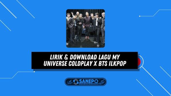 Lirik & Download Lagu My Universe Coldplay x BTS Ilkpop