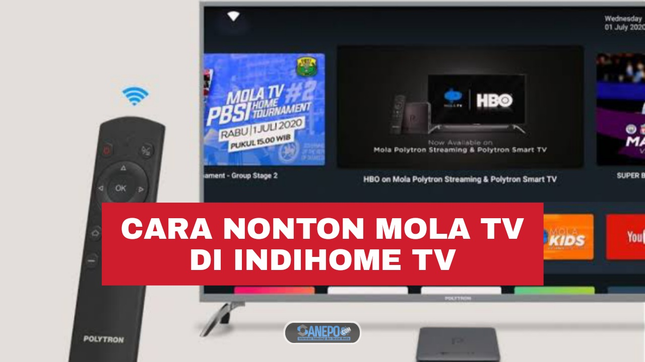 Syarat Dan Cara Nonton Mola TV Di Indihome TV