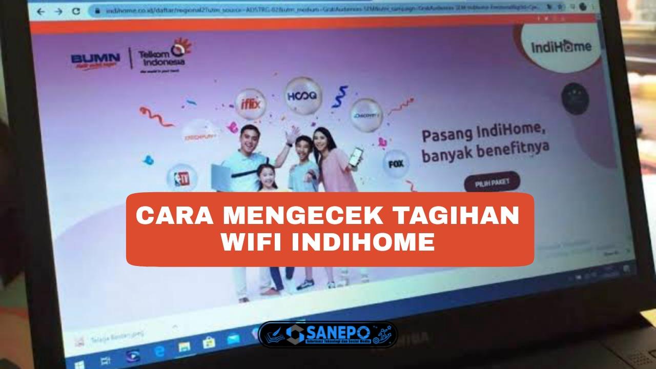 3 Cara Mengecek Tagihan Wifi Indihome Paling Mudah Dilakukan