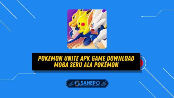 Pokemon Unite Apk Game Download Moba Seru Ala Pokémon