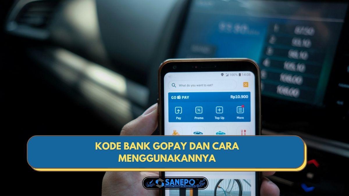 Kode Bank Gopay Dan Cara Menggunakan Kode