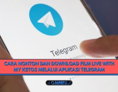 Cara Nonton Dan Download Film Live With My Ketos Melalui Aplikasi Telegram