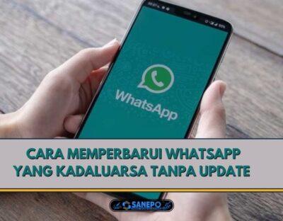 Cara Memperbarui Whatsapp Yang Kadaluarsa Tanpa Update