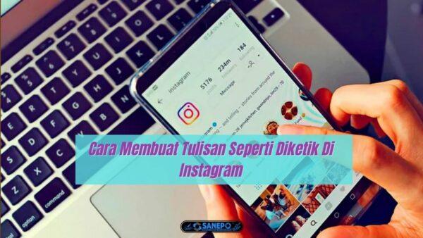Cara Membuat Tulisan Seperti Diketik Di Instagram