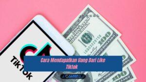 Cara Mendapatkan Uang Dari Like Tiktok