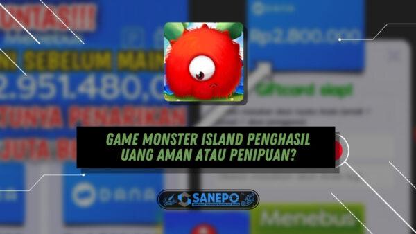 Game Monster Island Penghasil Uang Aman atau Penipuan