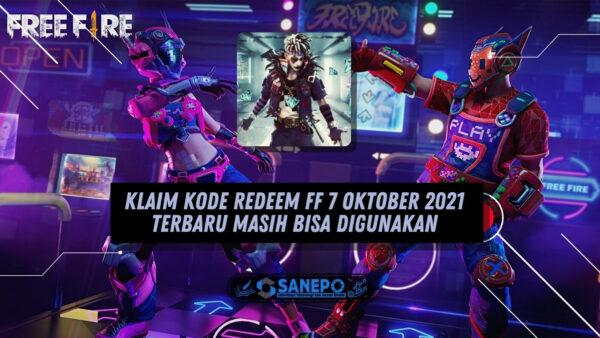 Klaim Kode Redeem FF 7 Oktober 2021 Terbaru Masih Bisa Digunakan