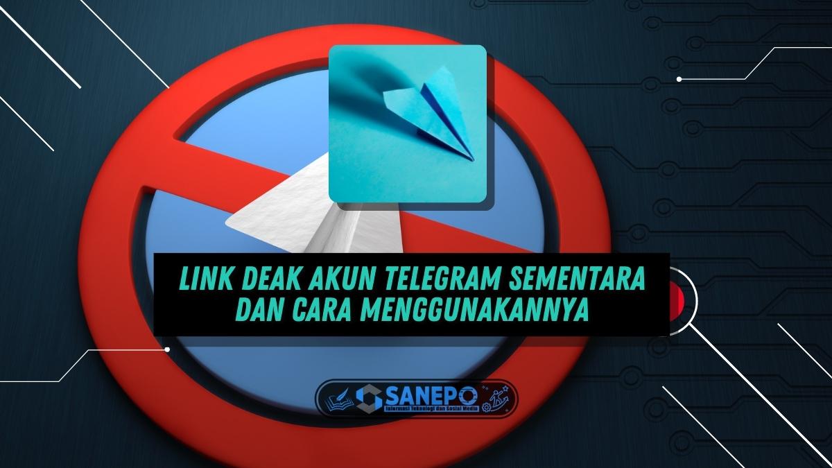 Link Deak Akun Telegram Sementara dan Cara Menggunakannya