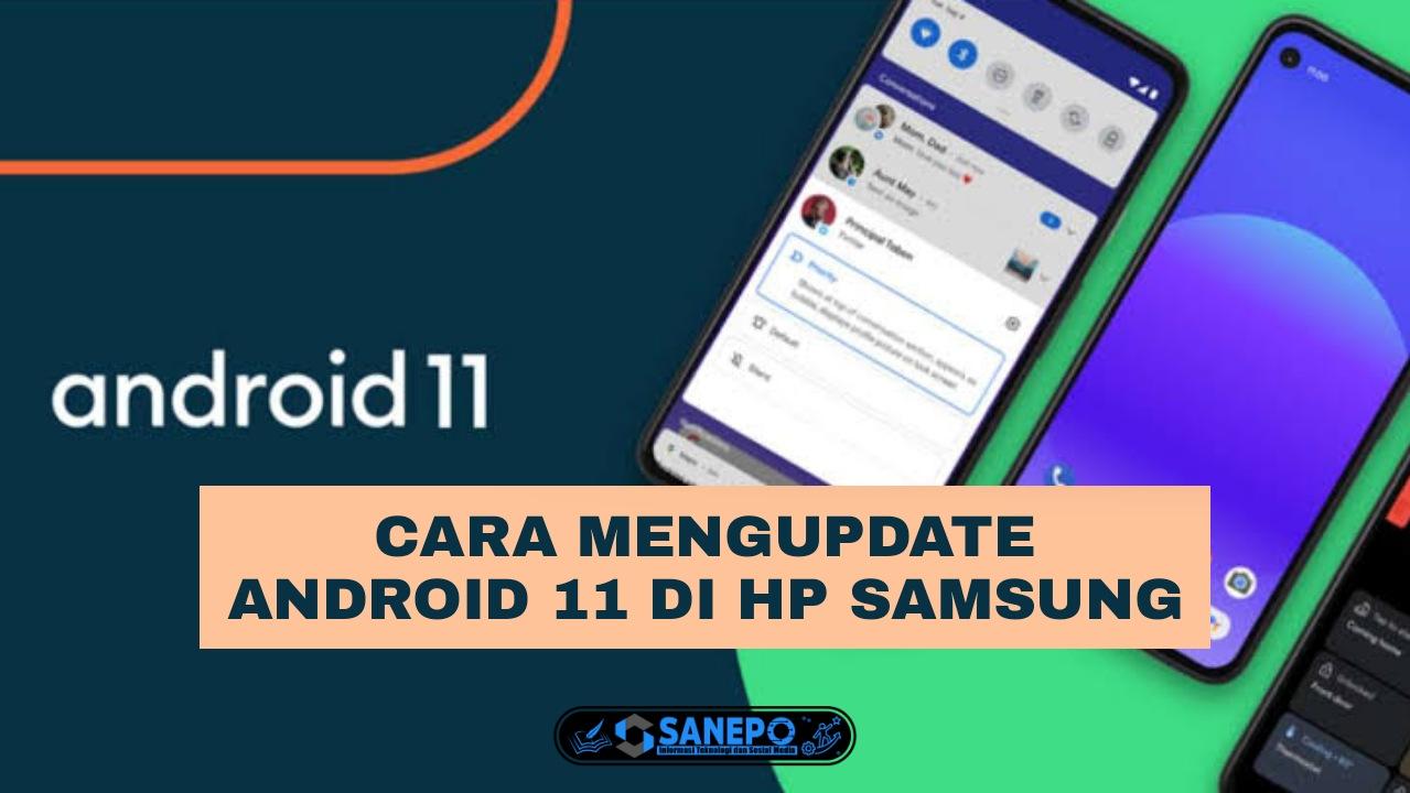 Cara Update Android 11 Samsung Dan Daftar Hp Samsung Yang Sudah Mendukung