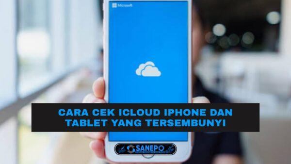 3 cara mengecek iCloud iPhone Dan iPad Paling Mudah Di Lakukan